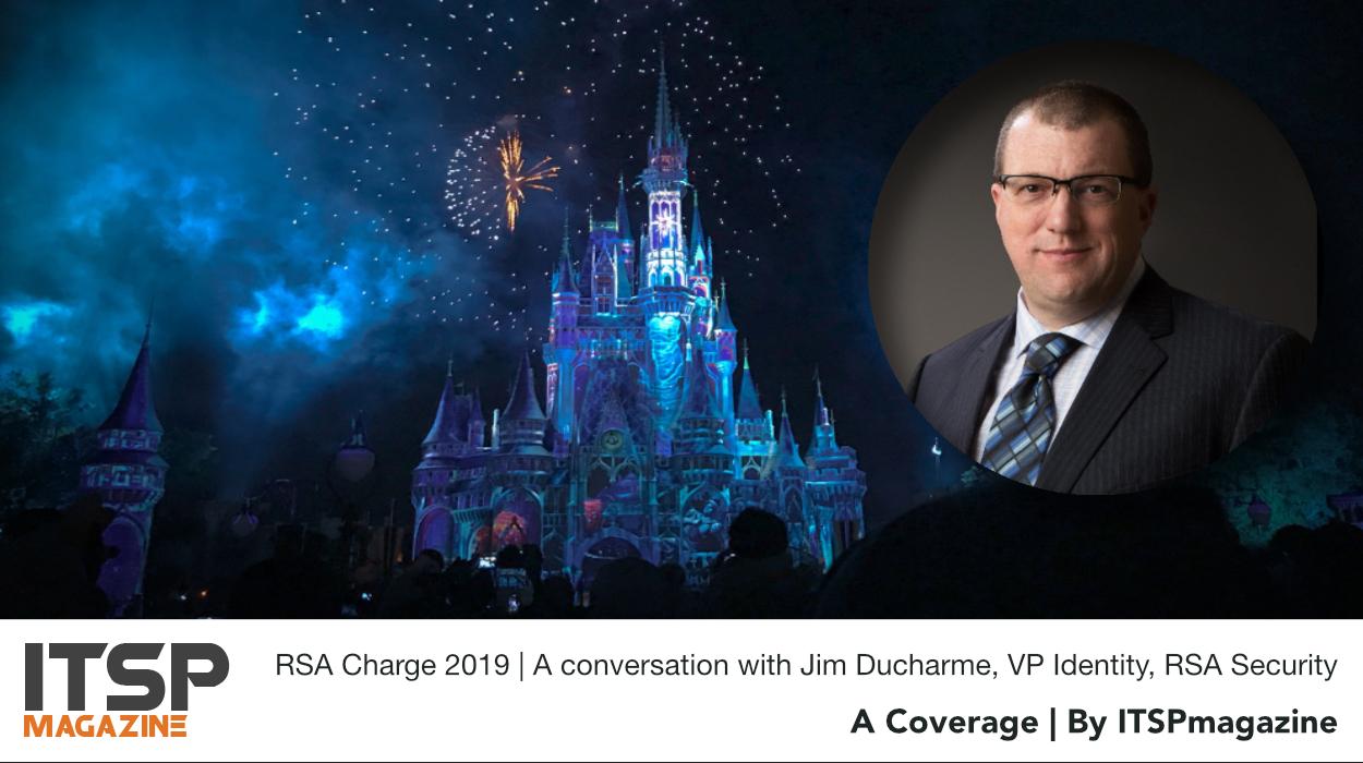 RSA Charge 2019 | A conversation with Jim Ducharme, VP Identity, RSA Security.jpeg