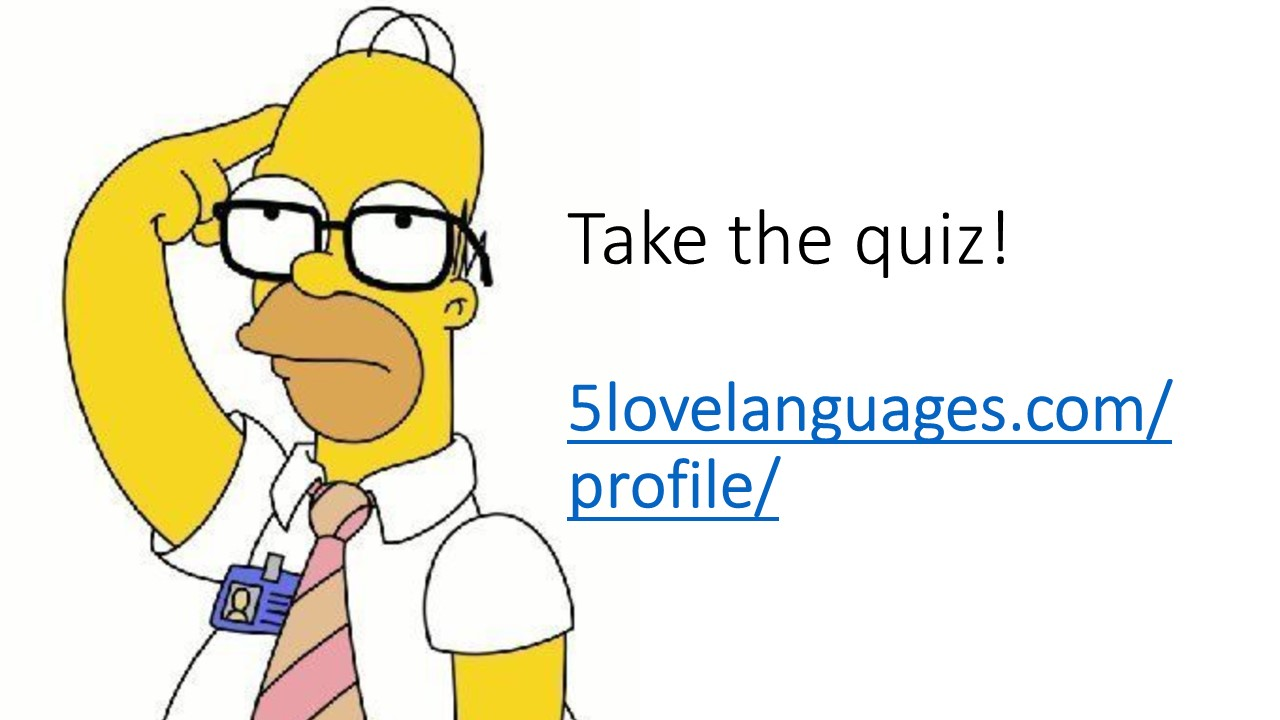 take the love languages quiz at 5lovelanguages.com