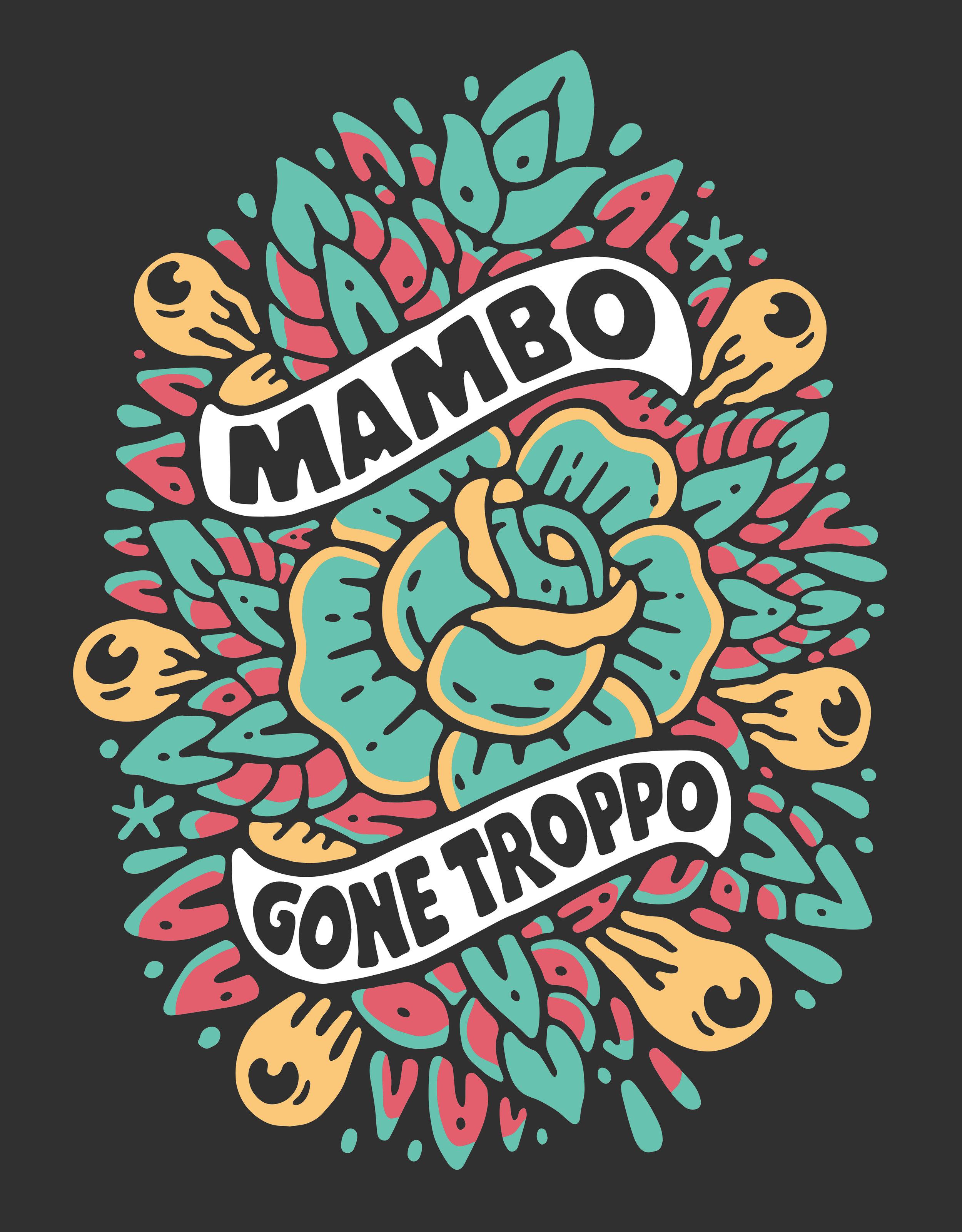 MAMBO - GONE TROPPO [BACKPRINT - 4 COLOUR - SINDY SINN] copy.jpg