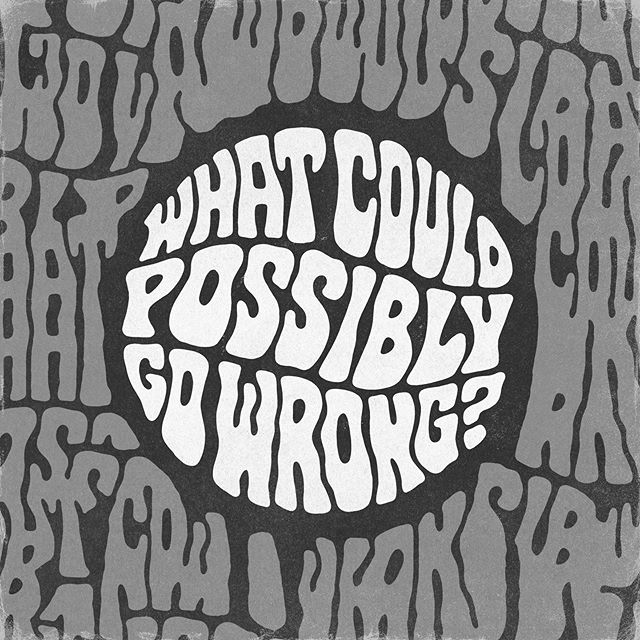 What could possibly go wrong? A fun little sticker design going out to all who pre-ordered my EVERYTHING IS GONNA BE OK shirt. Mailing next week. - www.sindysinn.com.au #sindysinn #whatcouldpossiblygowrong #typography #handlettering #murphyslaw #everythingisgonnabeok #70svintage #hailsatan #ftw #givemeallyourfuckingmoney