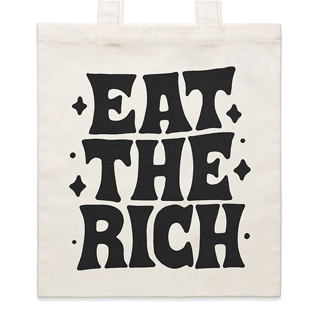 The EAT THE RICH tote-bag. Whilst this tote won't fix all your problems, it'll at least help keep your shit together. Made from tough cotton-canvas, it won't let you down. 42 x 42cm. About the right size to carry a human-head. Available in my store now for twenty bucks. - www.sindysinn.com.au #sindysinn #eattherich #totebag #fuckplastic #aerosmith #motorhead #startedfromthebottom #lemmy #ftw
