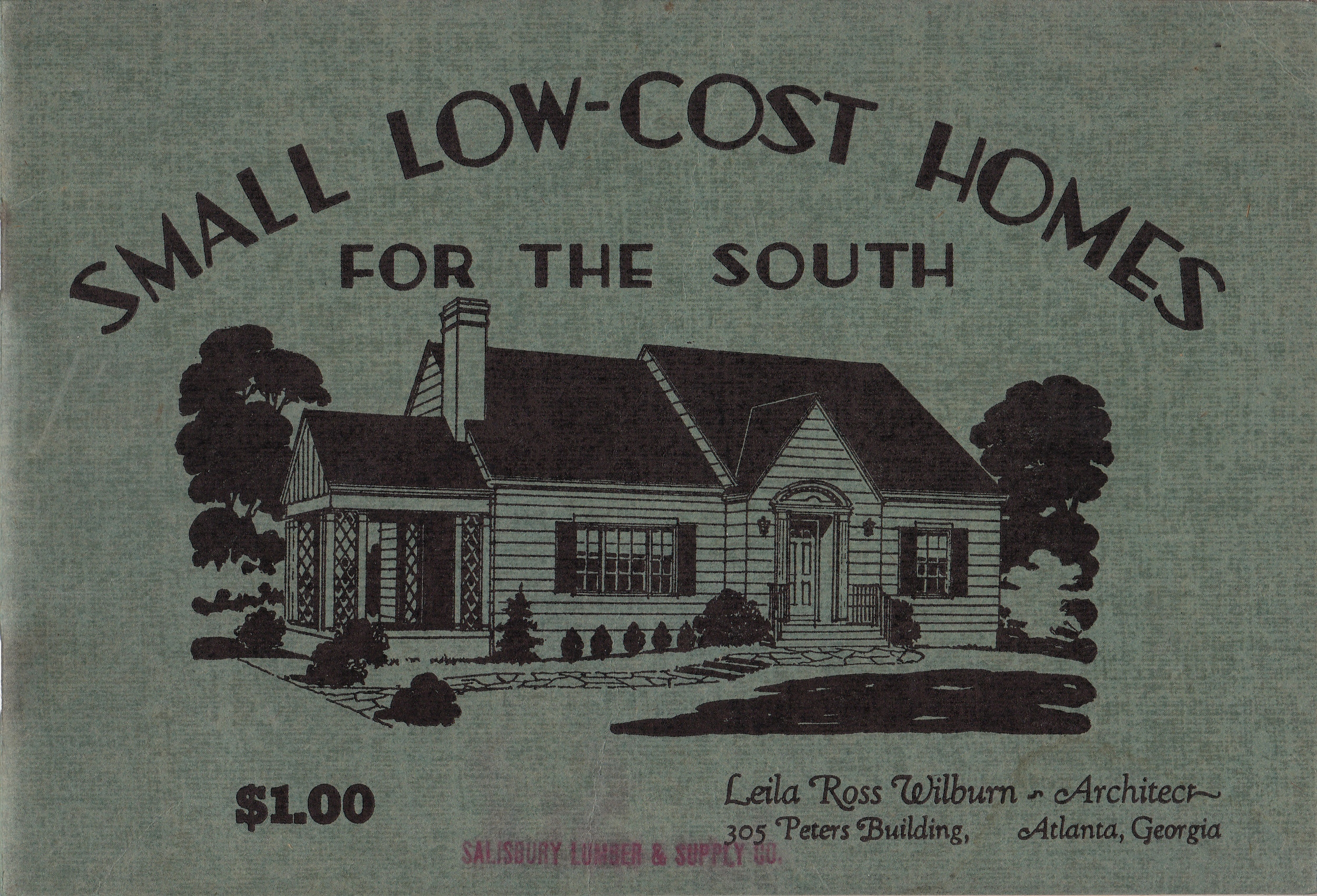 Cover from Leila Ross Wilburn's  Small Low-Cost Homes for the South , ca. 1930