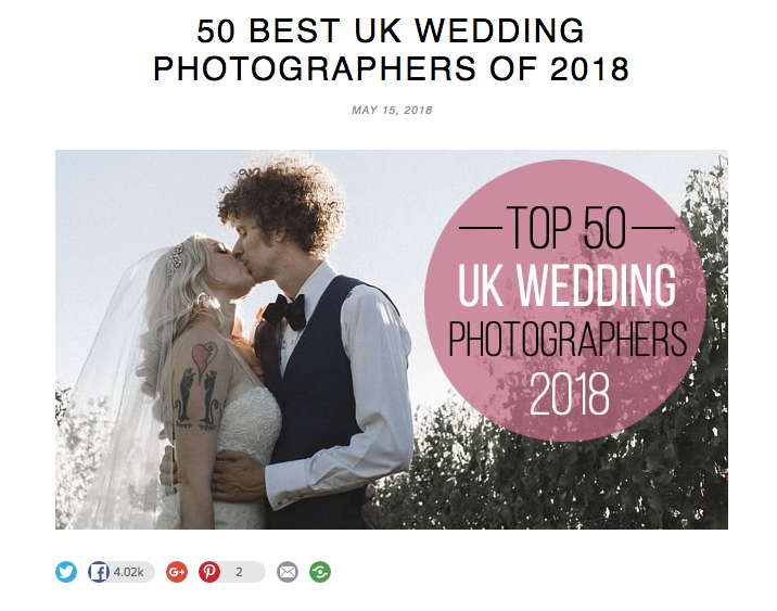 Top 50 UK Wedding Photographers - In May 2018 I was listed as one of the Top 50 UK Wedding Photographers of 2018. It's a huge honour to be featured amongst some of the best in the industry!