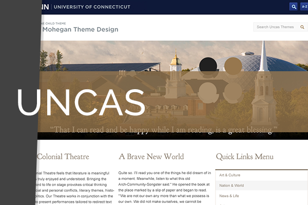 Uncas WordPress Theme   Designed a WordPress theme for the University of Connecticut's  multi site users.
