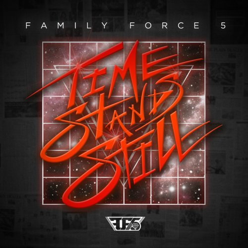 """Family Force 5 """"Time Stands Still"""" 2014"""