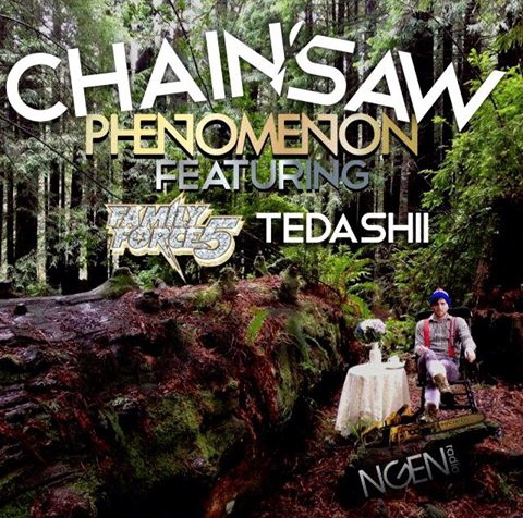 """Family Force 5 """"Chainsaw (feat. Tedashii)"""" Single 2013"""