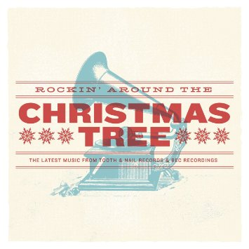 """Tooth and Nail Records """"Rockin' Around the Christmas Tree"""" 2011"""