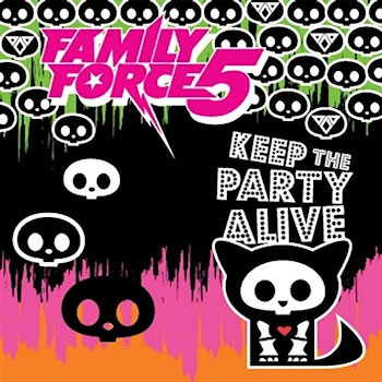 """Family Force 5 """"Keep the Party Alive"""" 2010"""