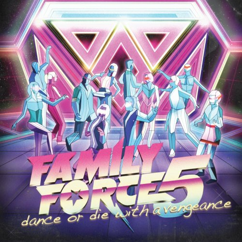 """Family Force 5 """"Dance or Die with a Vengeance"""" 2009"""