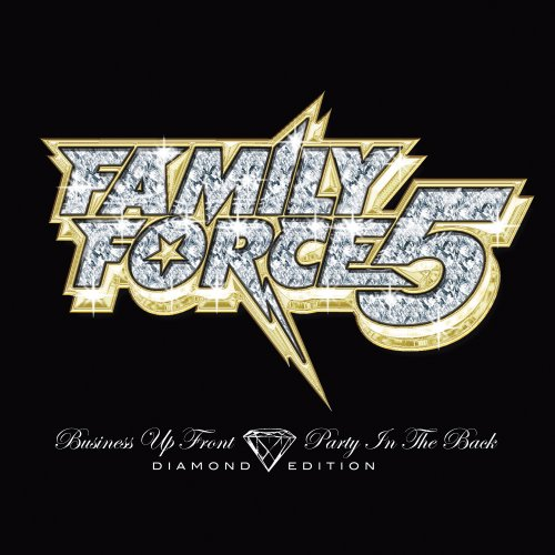 """Family Force 5 """"Business Up Front Party in the Back (Diamond Edition) 2007"""