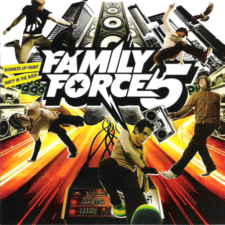 """Family Force 5 """"Business Up Front Party in the Back"""" 2006"""