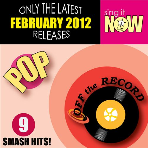 """Off the Record """"February 2012 Pop Smash Hits"""" 2012"""
