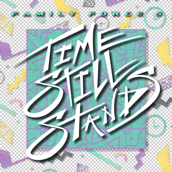 """Family Force 5 """"Time Still Stands"""" 2015"""