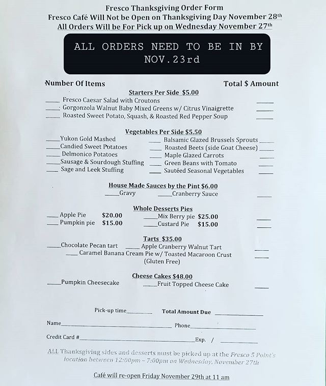 Thanksgiving order sheets are out! Don't miss your chance to have some amazing fresco food at your Thanksgiving.  You can say you made it, we don't mind.