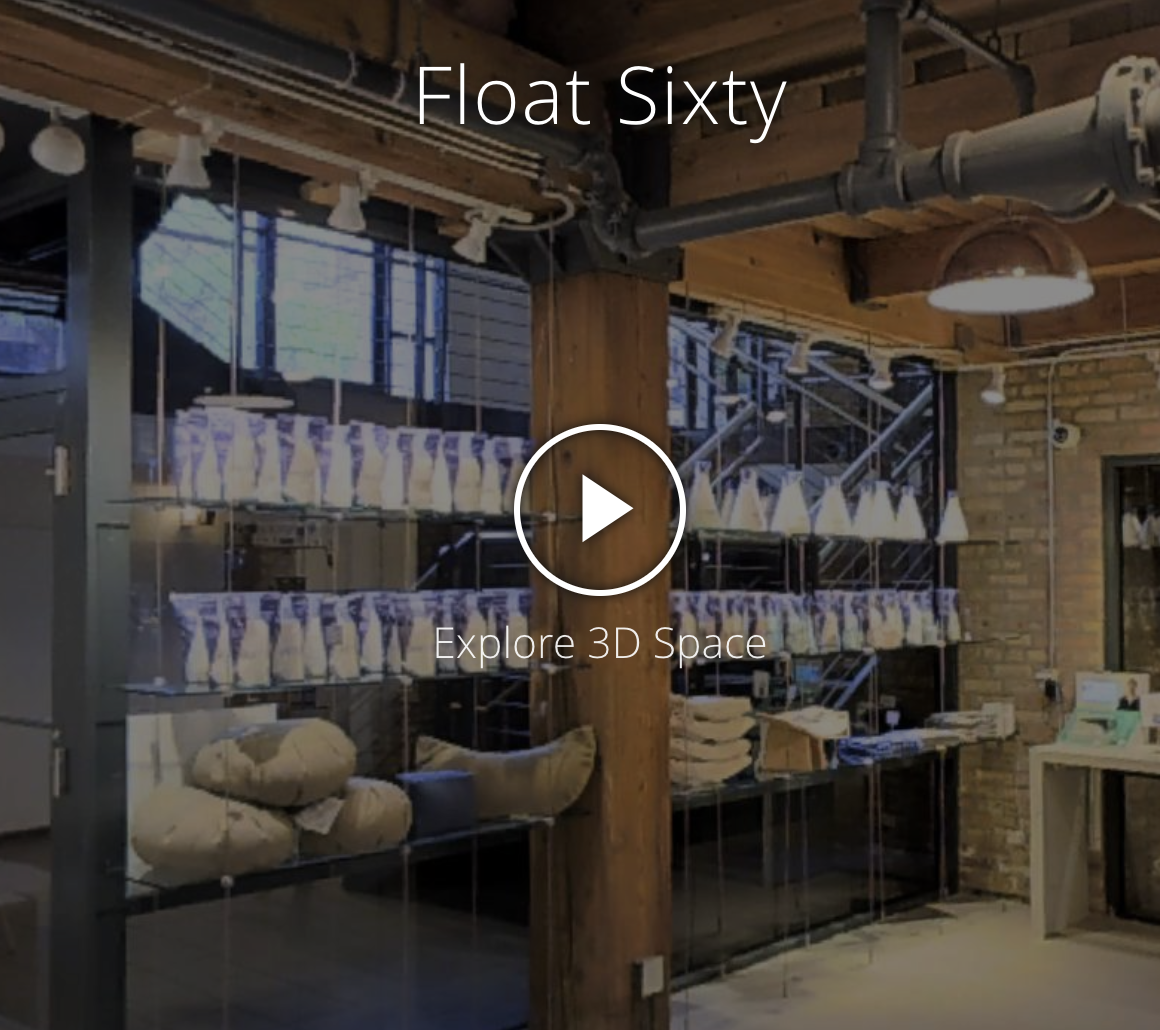 FLOAT SIXTY 3D TOUR - CLICK THE IMAGE FOR A 3D TOUR OF OUR MODERN FLOAT & MEDITATION STUDIO IN CHICAGO'S RIVER NORTH NEIGHBORHOOD