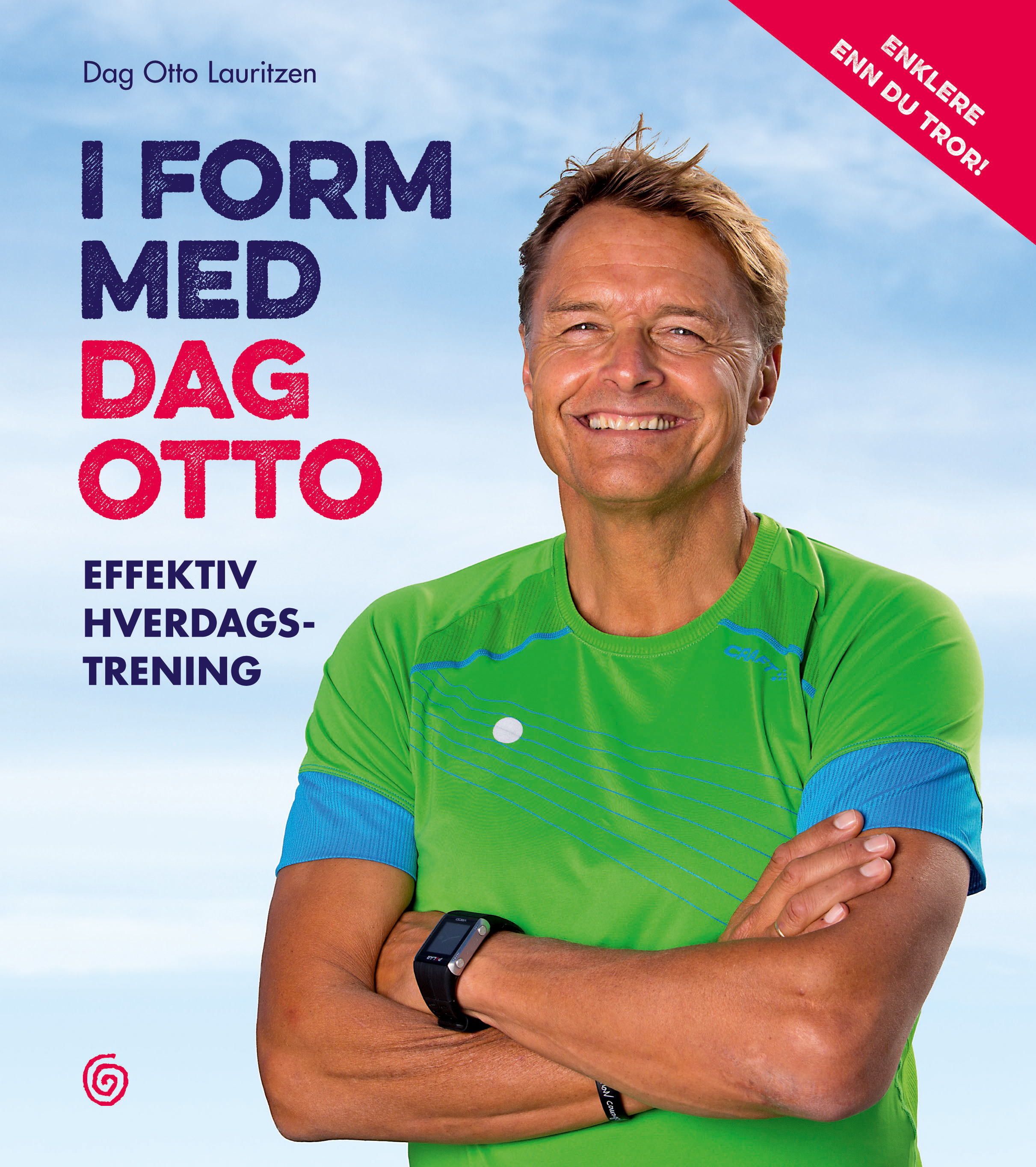 Kom i form - effektiv hverdagstrening (Kagge Forlag 2015)