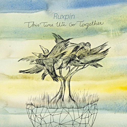""""""" This Time We Go Together"""" by Ruxpin"""