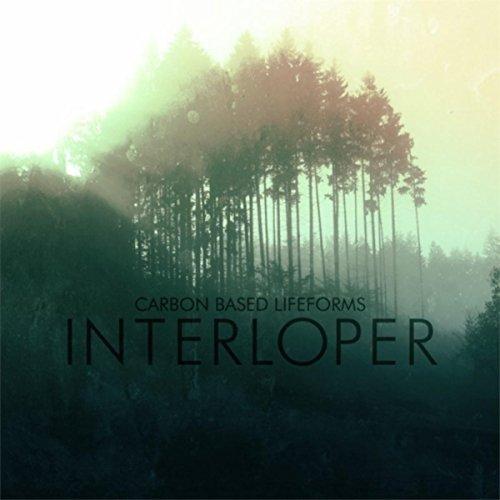 Carbon Based Lifeforms :    Interloper