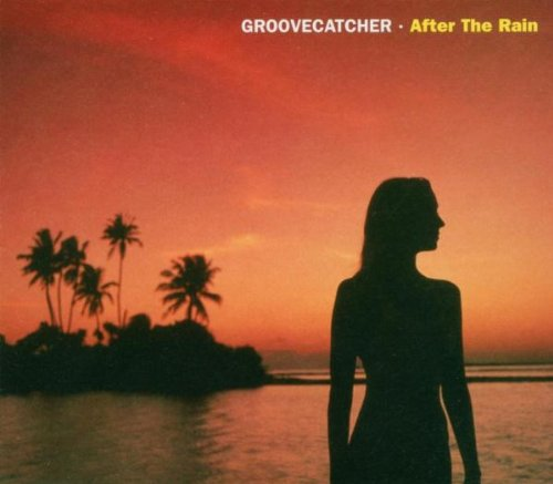 Groovecatcher :    After the Rain