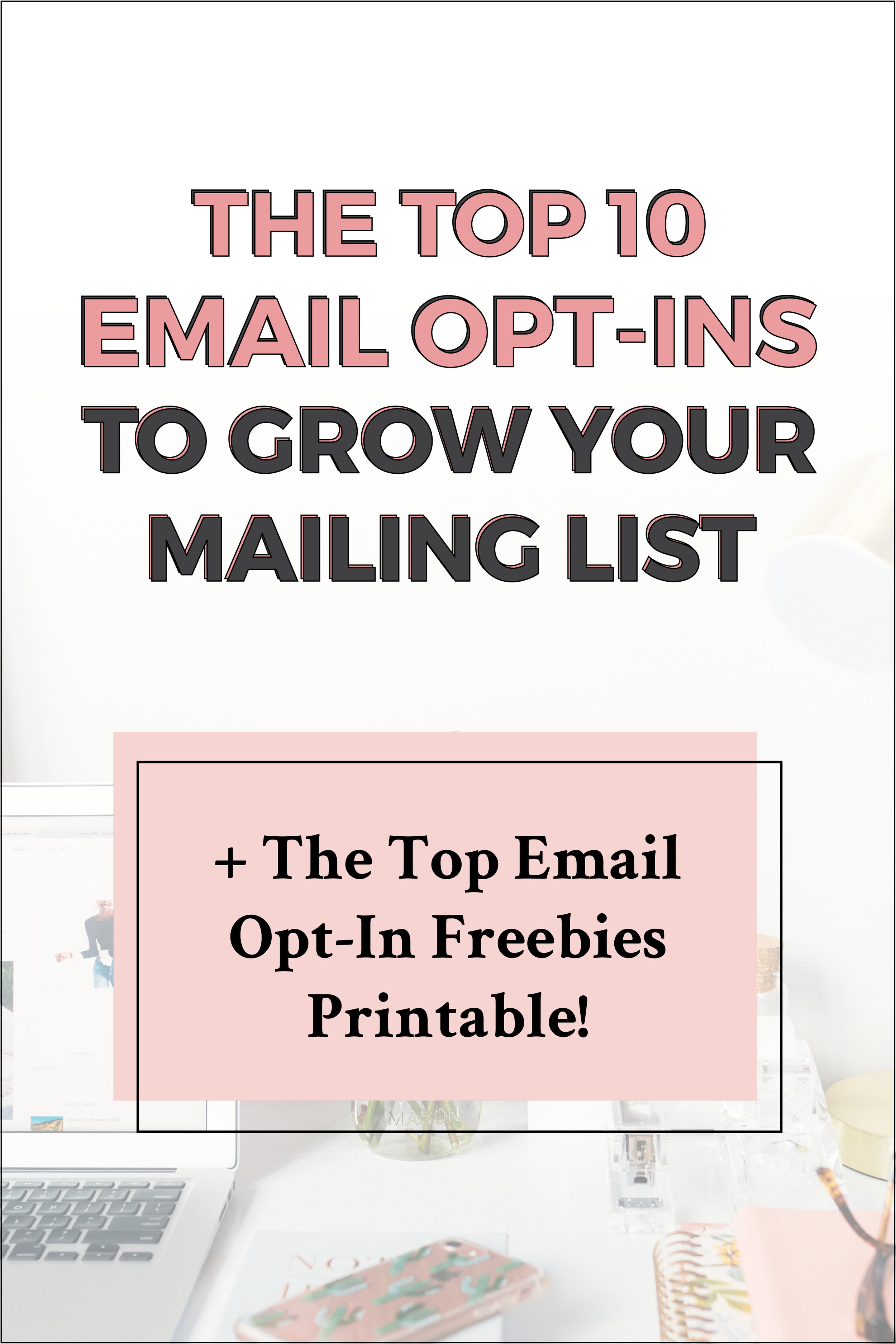 Top 10 Email Opt-In Ideas to Grow Your Mailing List