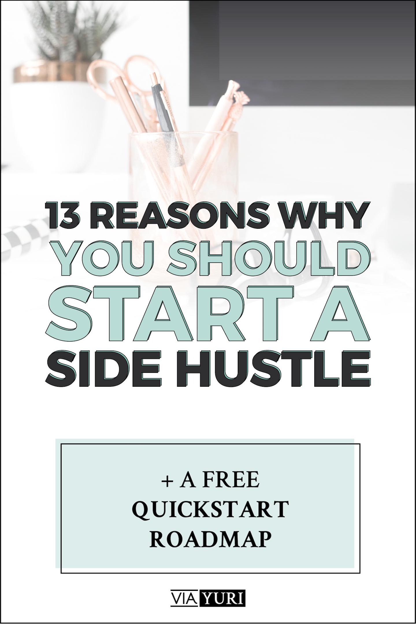 13 Reasons You Should Start a Side Hustle -