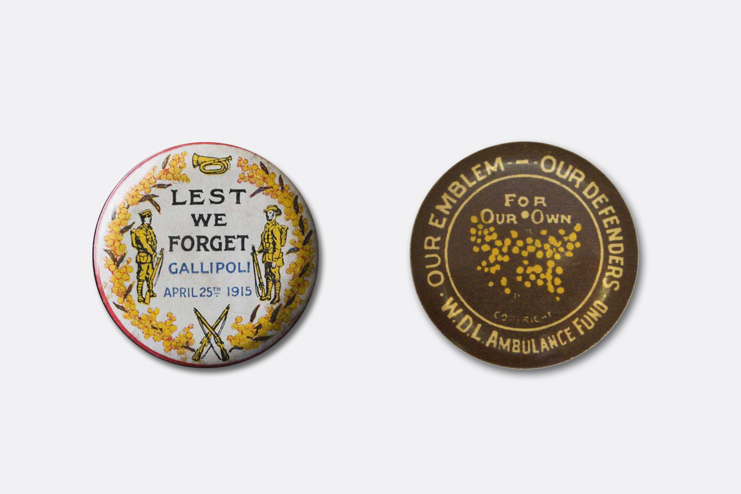 Left: Wattle borders this badge, which commemorates Australia's involvement in the Gallipoli campaign. Right: Wattle Day, Our Emblem, Our Defenders, W.D.L. Ambulance Fund charity badge (1914-1919). Images courtesy of the National Museum of Australia.