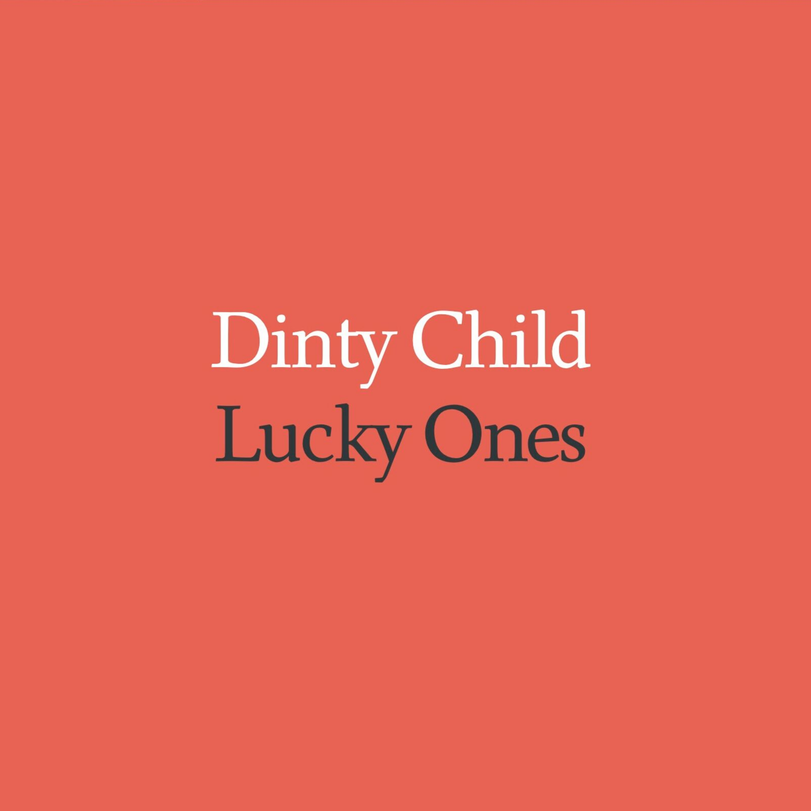 Dinty Child — Lucky Ones (Album) - 1600x1600.png
