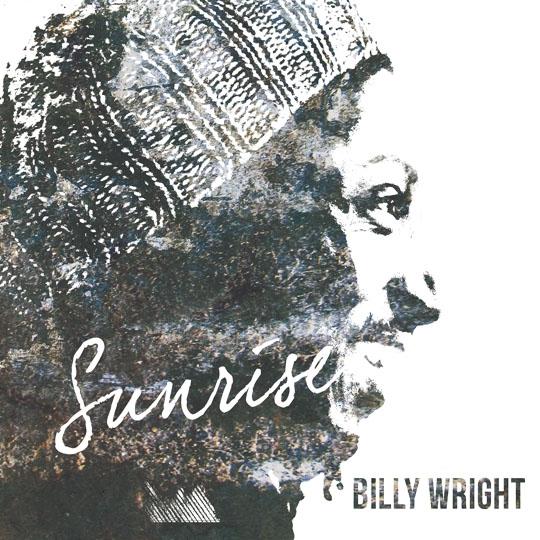 Get your copy of Sunrise - CD Baby: http://www.cdbaby.com/m/cd/billywright2Spotify: https://open.spotify.com/album/6BcZY1...Apple Music: https://itun.es/us/2jw6zAmazon: http://bit.ly/SunriseAmazonGoogle Play: http://bit.ly/SunriseAmazon