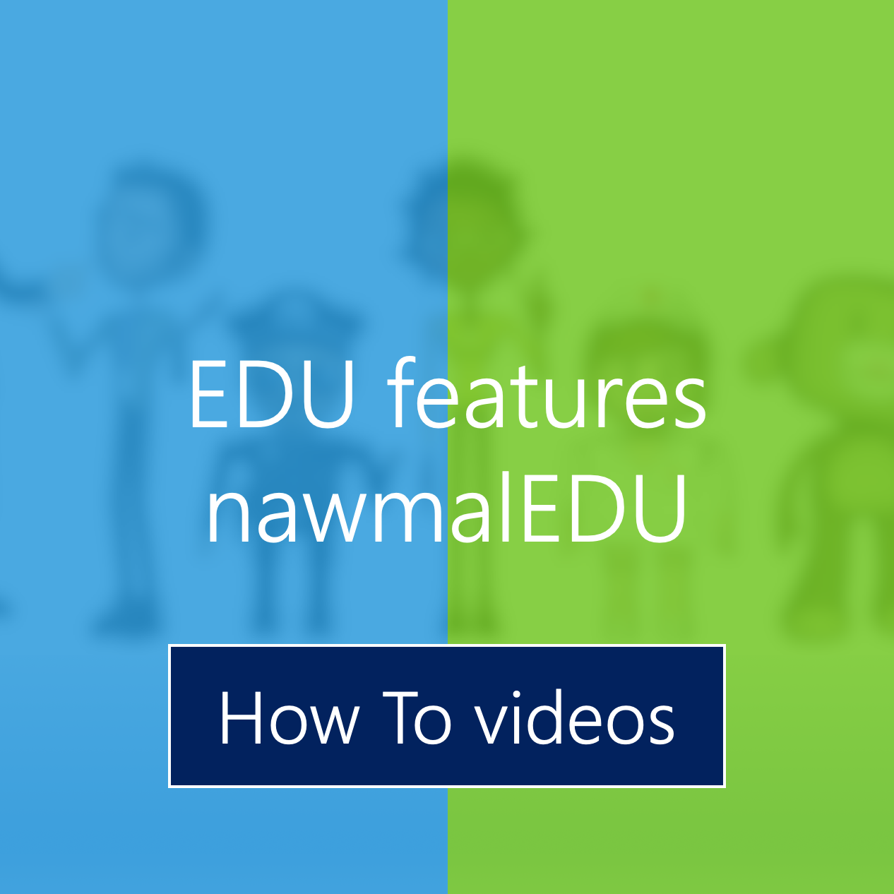 EDU version how to videos