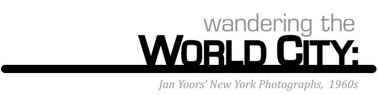 Wandering the World City:Jan Yoors' New York Photographs, 1960s - New York, New YorkCo-Curator