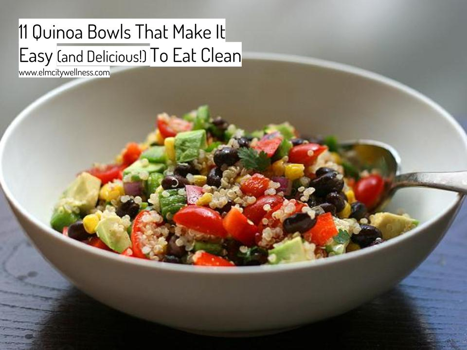 11 Quinoa Bowls That Make It Easy (and Delicious!) To Eat Clea.jpg