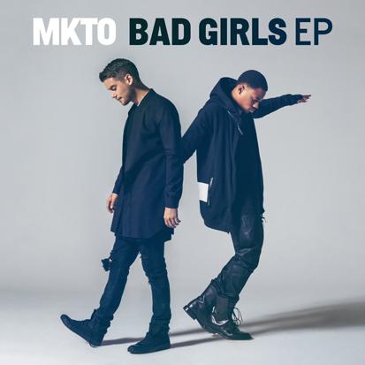 MKTO, 'Bad Girls'Single (Vocals)