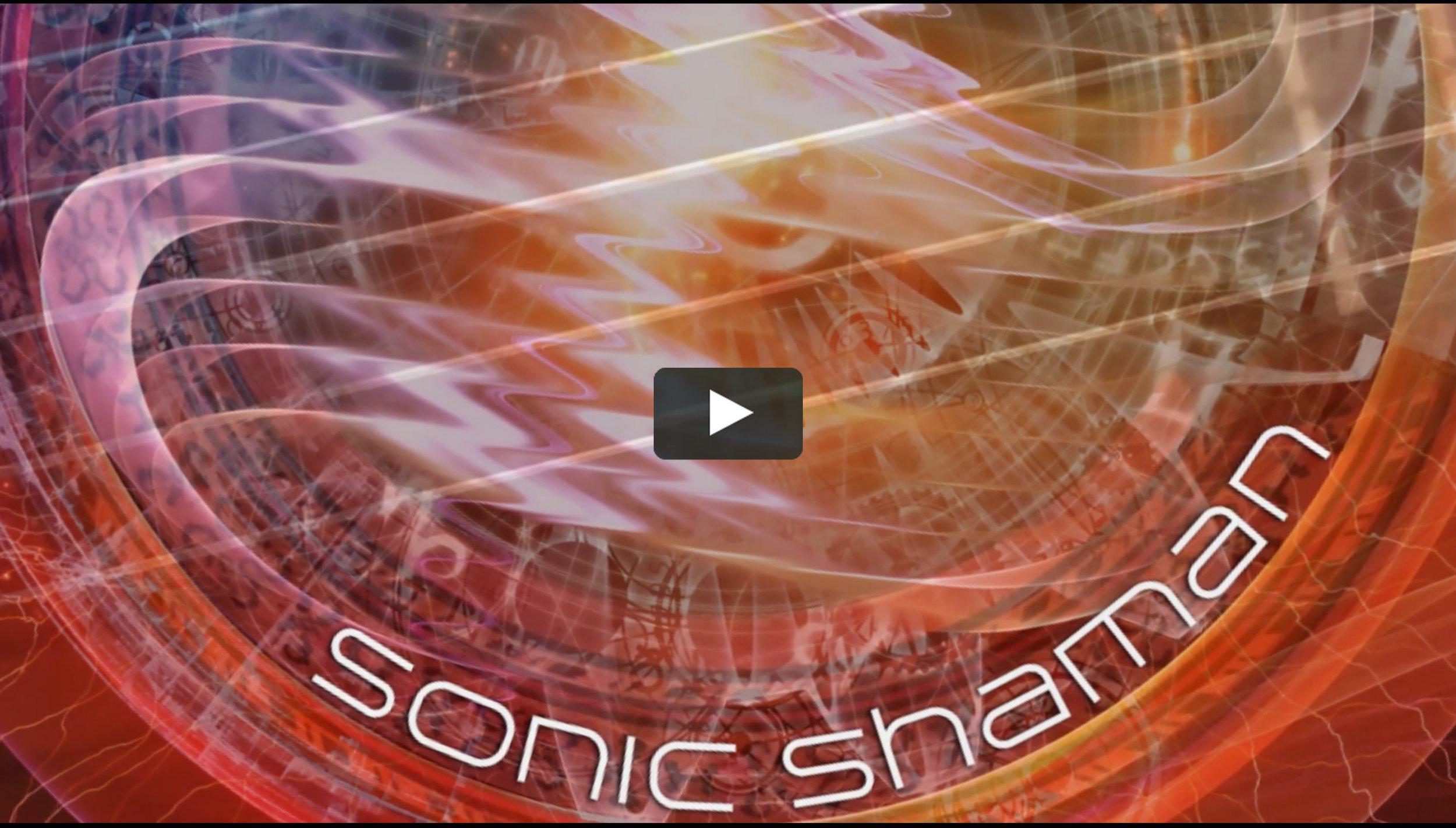 Sonic Shaman video.jpg