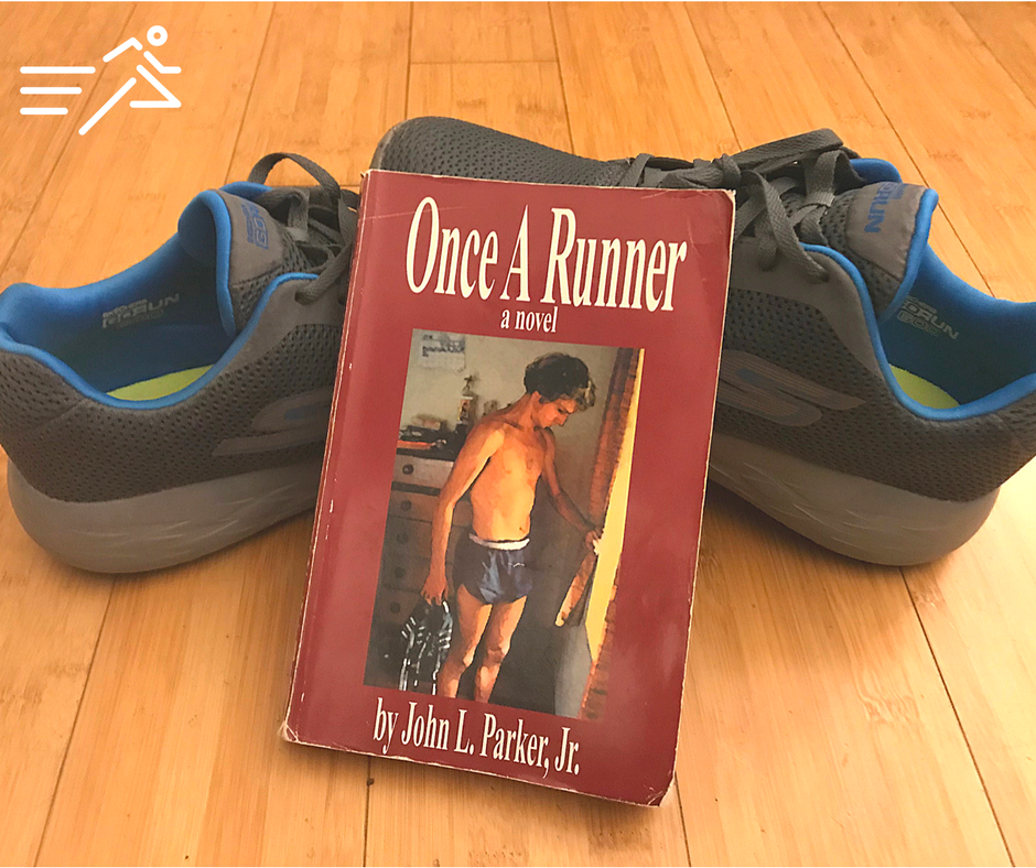 The essential tools of a distance runner: good running shoes & a copy of  Once A Runner .