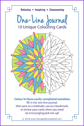 One-line Journal Cards:  10 unique mandala designs. BONUS: Tips and Suggestions Card included!   ($9.99 USD).  Learn more/PRE-ORDER