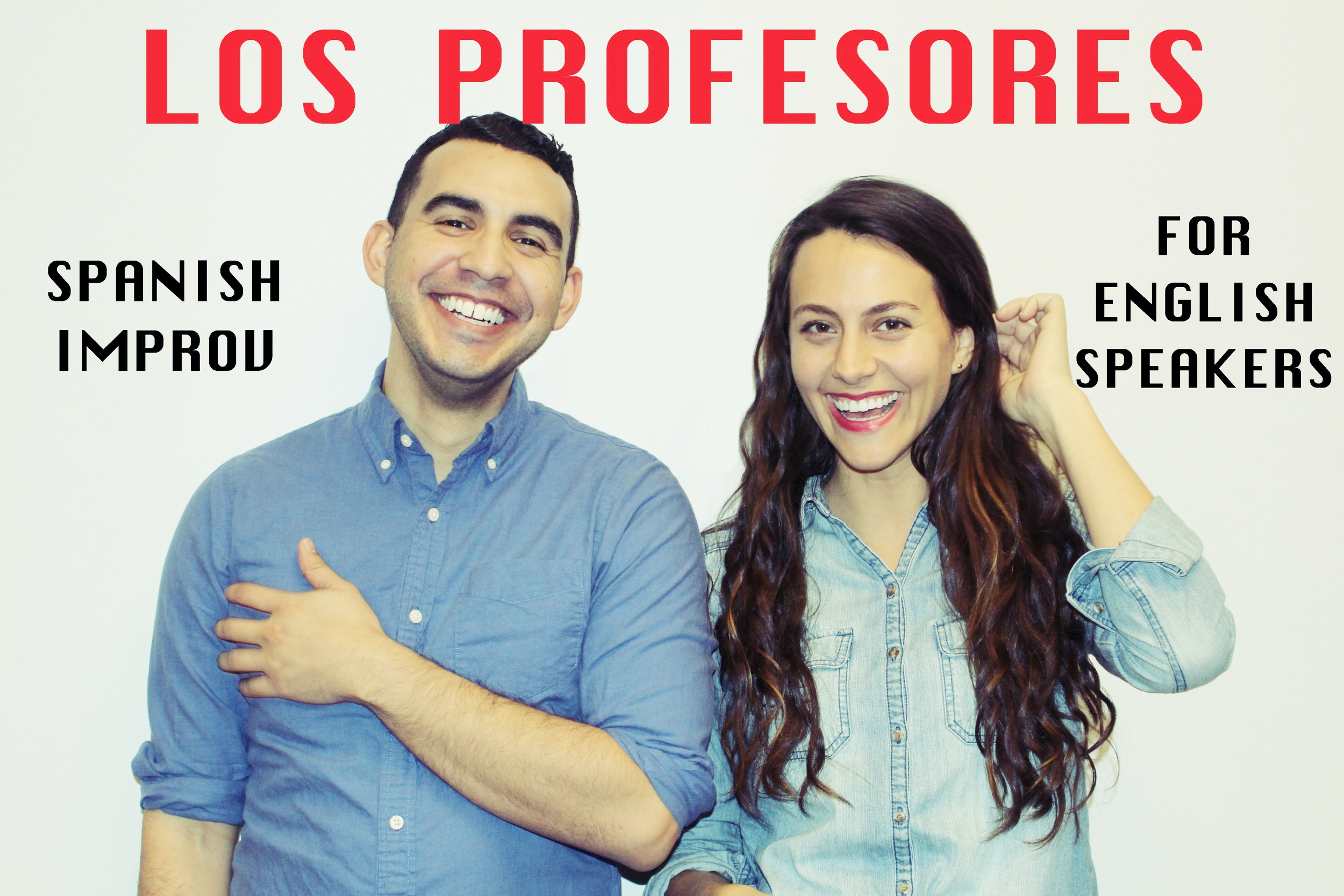 "Spanish Improv Duo ""Los Profesores."" We will teach you Spanish ;)"