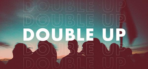 doubleup_email_600.jpg
