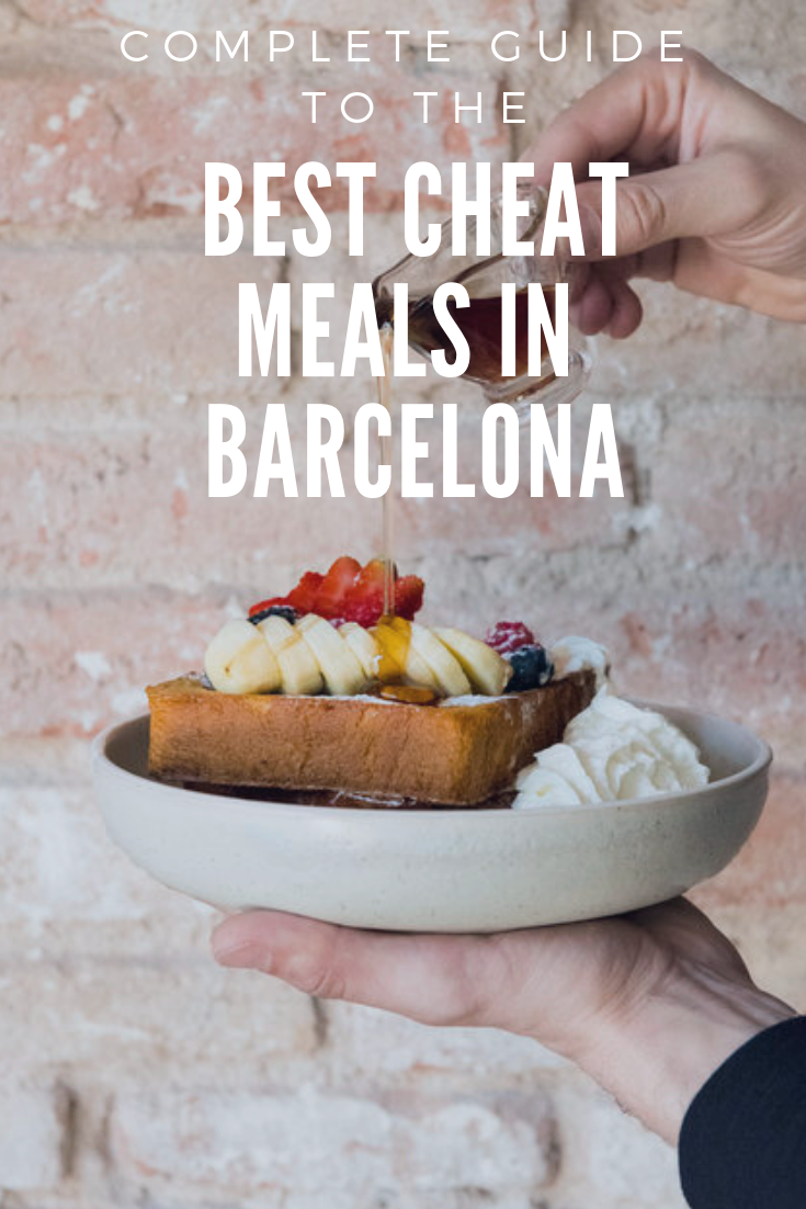 BEST CHEAT MEALS IN BARCELONA SPAIN