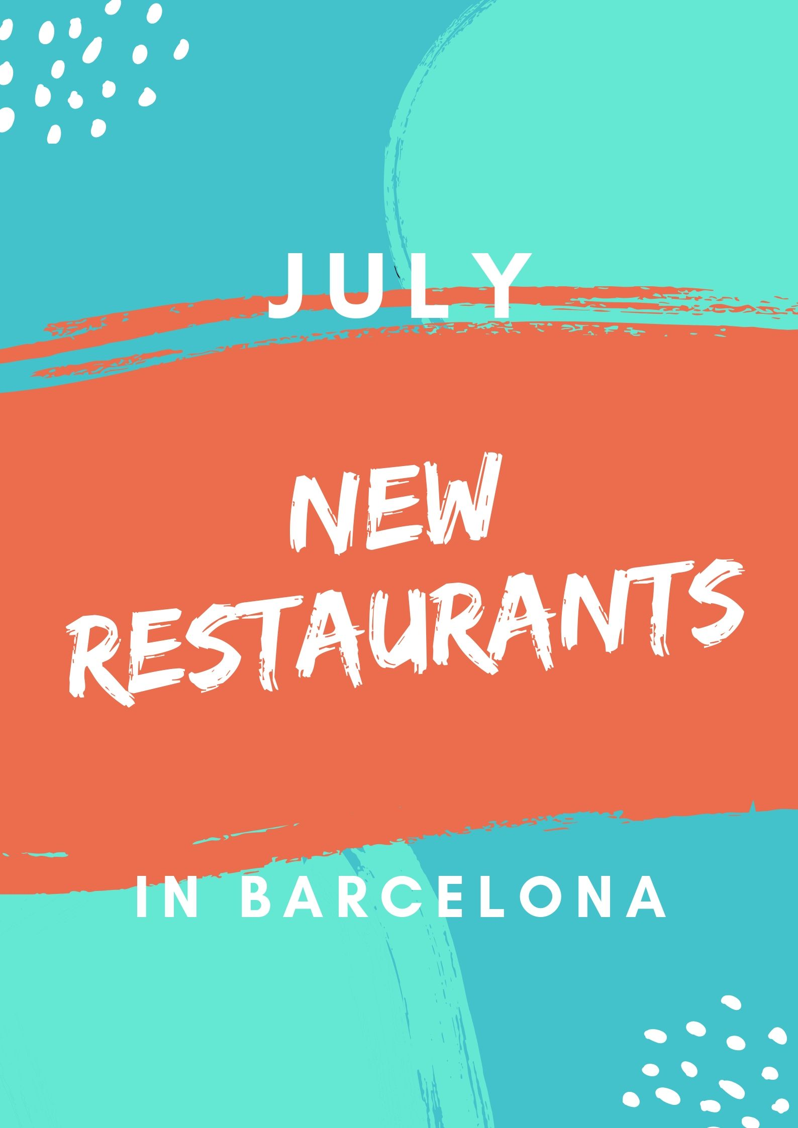 new restaurants Barcelona JULY.jpg
