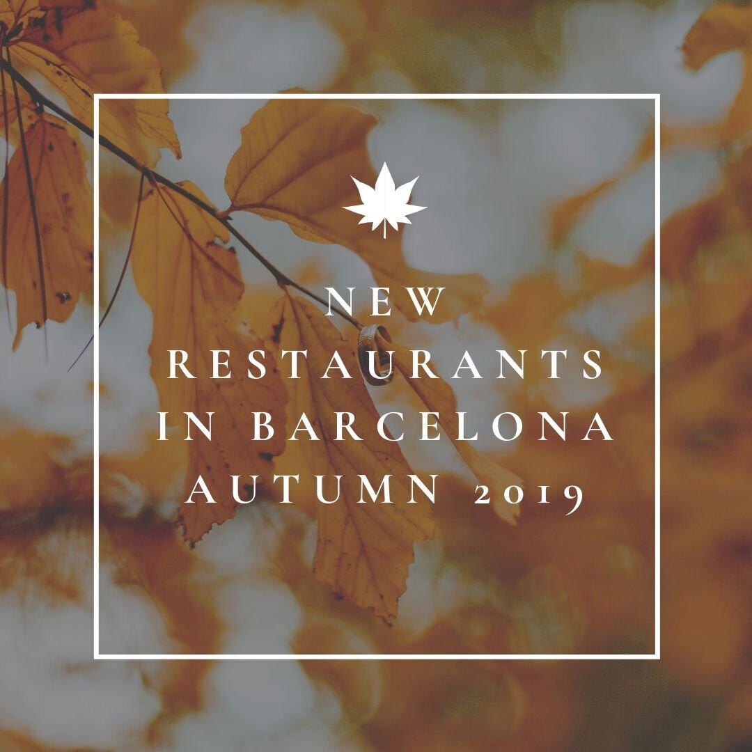 New Restaurants In Barcelona Autumn 2019 Barcelona Food
