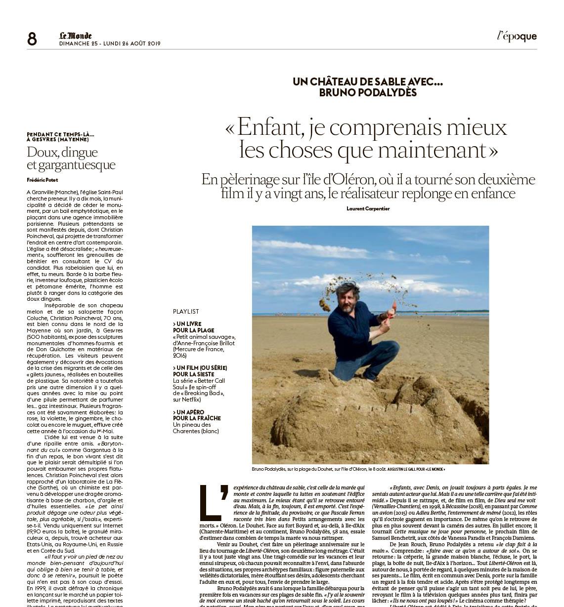 Bruno Podalydès , réalisateur et acteurs. Ile d'Oléron . Pour le Monde. 26 août 2019.