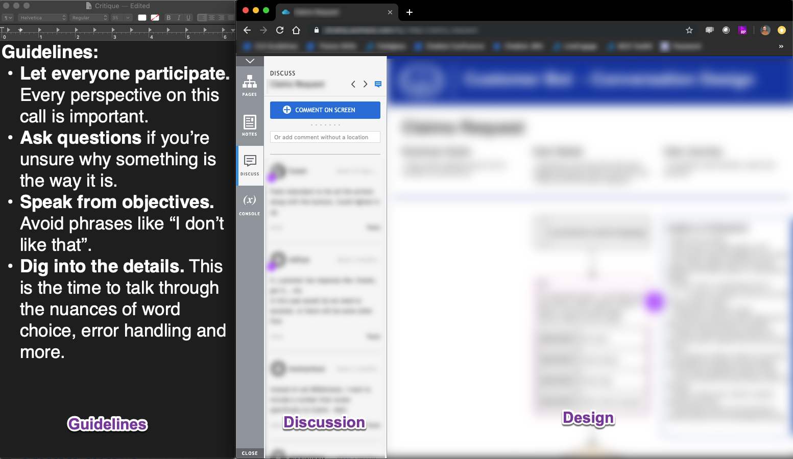 Here's what's on my screen during a remote design critique. I send links to the design in advance so that people can ask questions and start dialog even when there isn't a gap in the conversation.