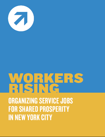 Workers Rising: Organizing Service Jobs for Shared Prosperity in New York City