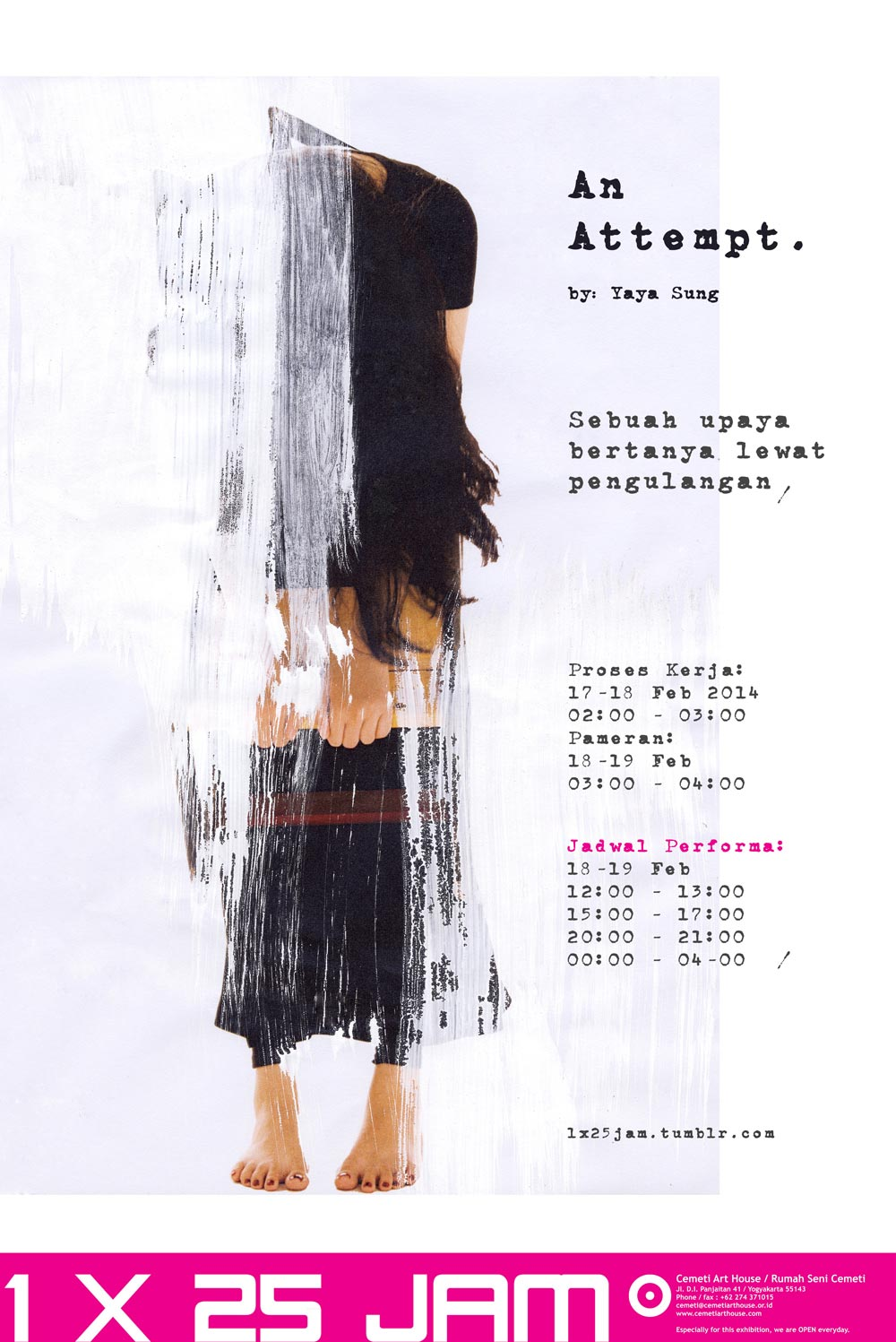 POSTER EVENT:  An Attempt of Asking Through Repetition.  1x25Hour  Project at Cemeti Art House. 2014.Yogyakarta - Indonesia