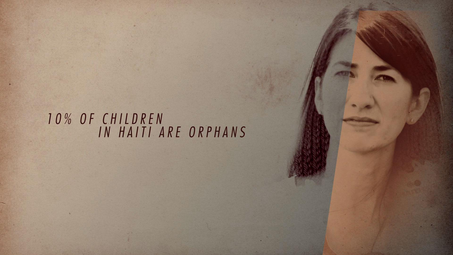 10% OF CHILDREN IN HAITI ARE ORPHANS