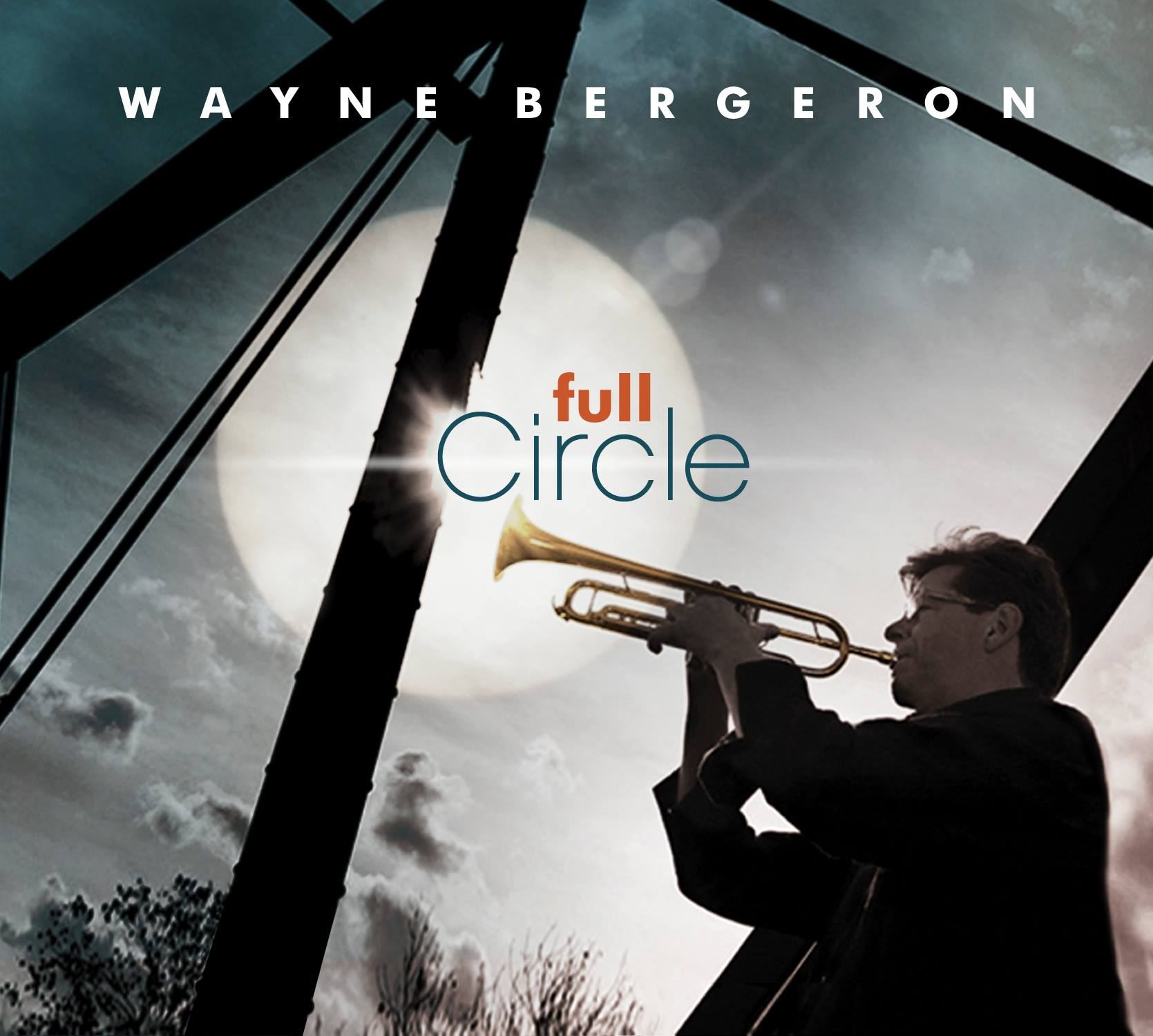Wayne Bergeron- Full Circle