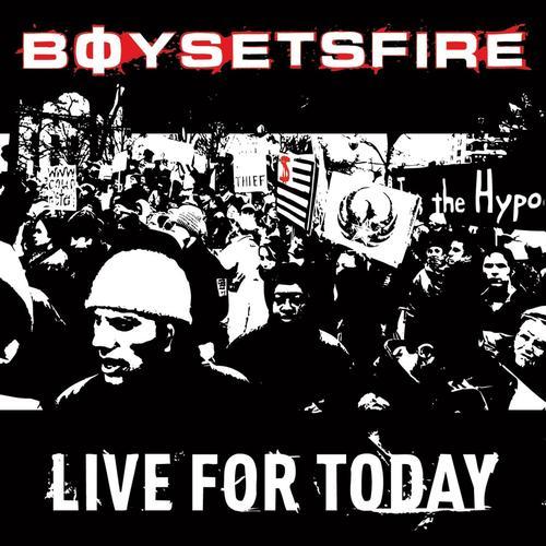 BoySetsFire-LiveForToday.jpg