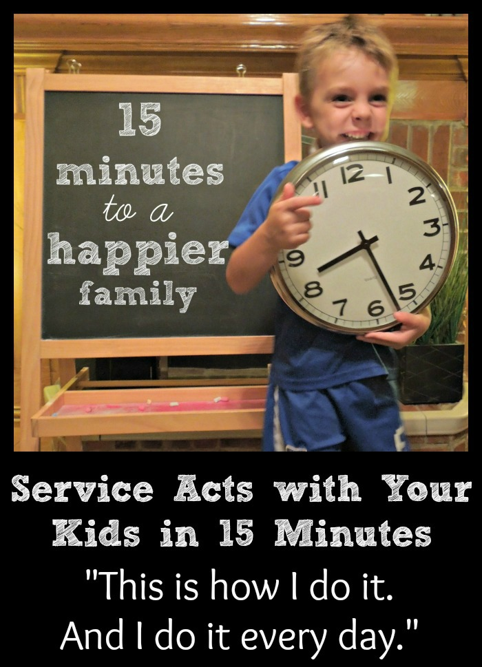 Click on this image to see her post with ideas of fun 15 minute acts of service for your family.