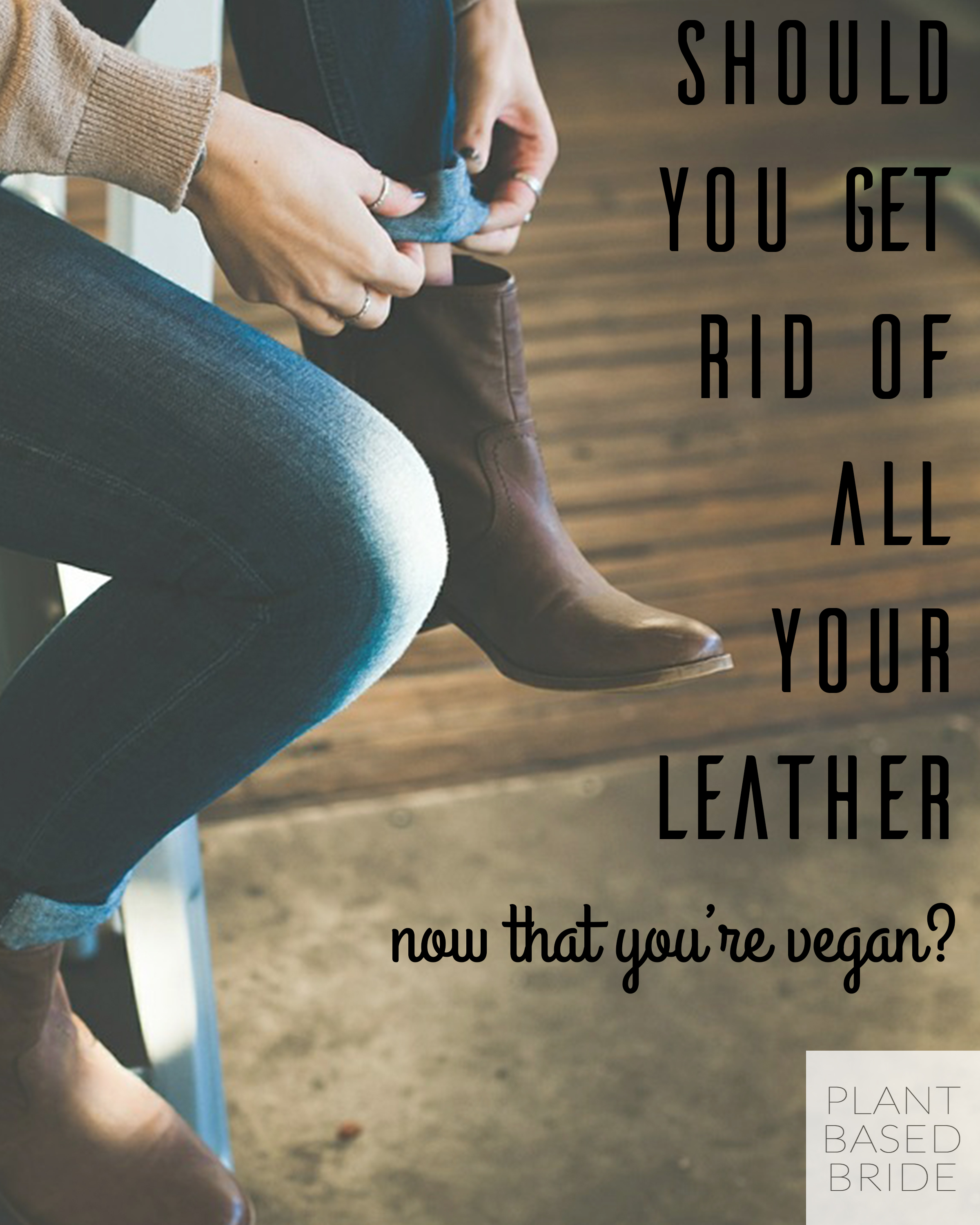 What to do with all of your non-vegan belongings is a complicated issue.  Read what Elizabeth has to say over at plantbasedbride.com!