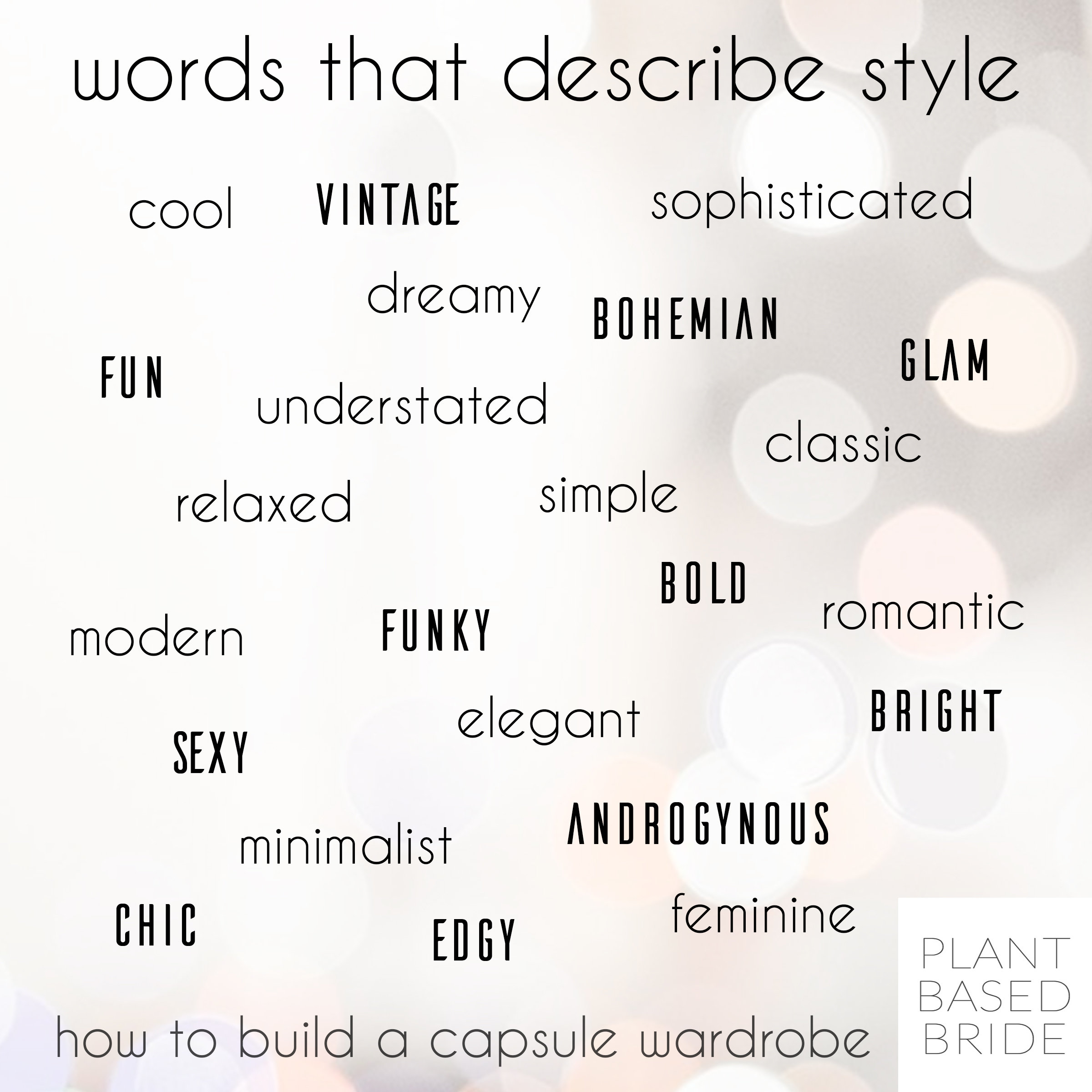 Find the perfect words to describe your style!  Click through to learn how to build a capsule wardrobe on plantbasedbride.com!